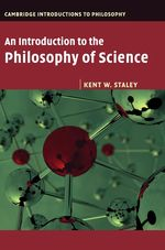 Introduction to the Philosophy of Science by Kent W. Staley